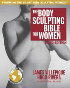 Body Sculpting Bible Workouts Explained by Authors Hugo Rivera and James Villepigue
